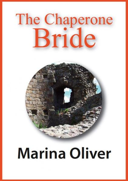 The Chaperone Bride By: Marina Oliver