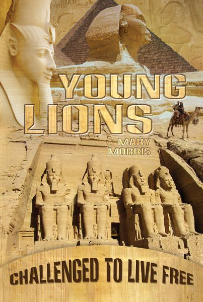 Young Lions: Challenged to Live Free By: Mary Dean Morris