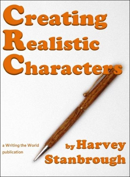 Creating Realistic Characters By: Harvey Stanbrough