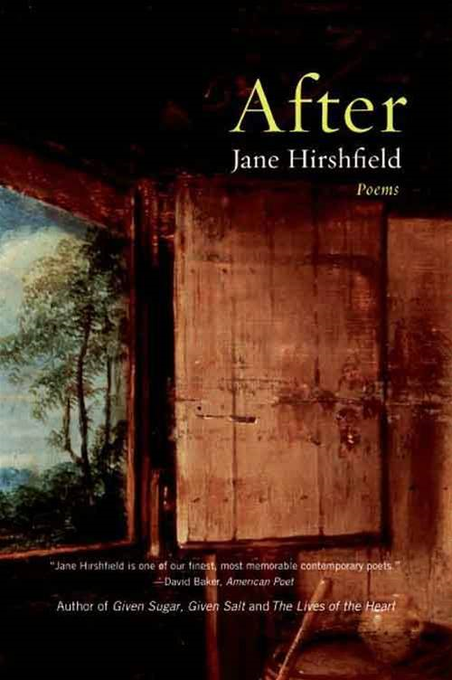 After By: Jane Hirshfield