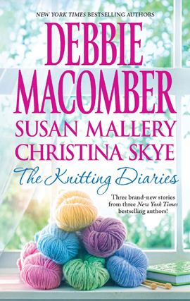 The Knitting Diaries: The Twenty-First Wish\Coming Unraveled\Return to Summer Island By: Christina Skye,Debbie Macomber,Susan Mallery