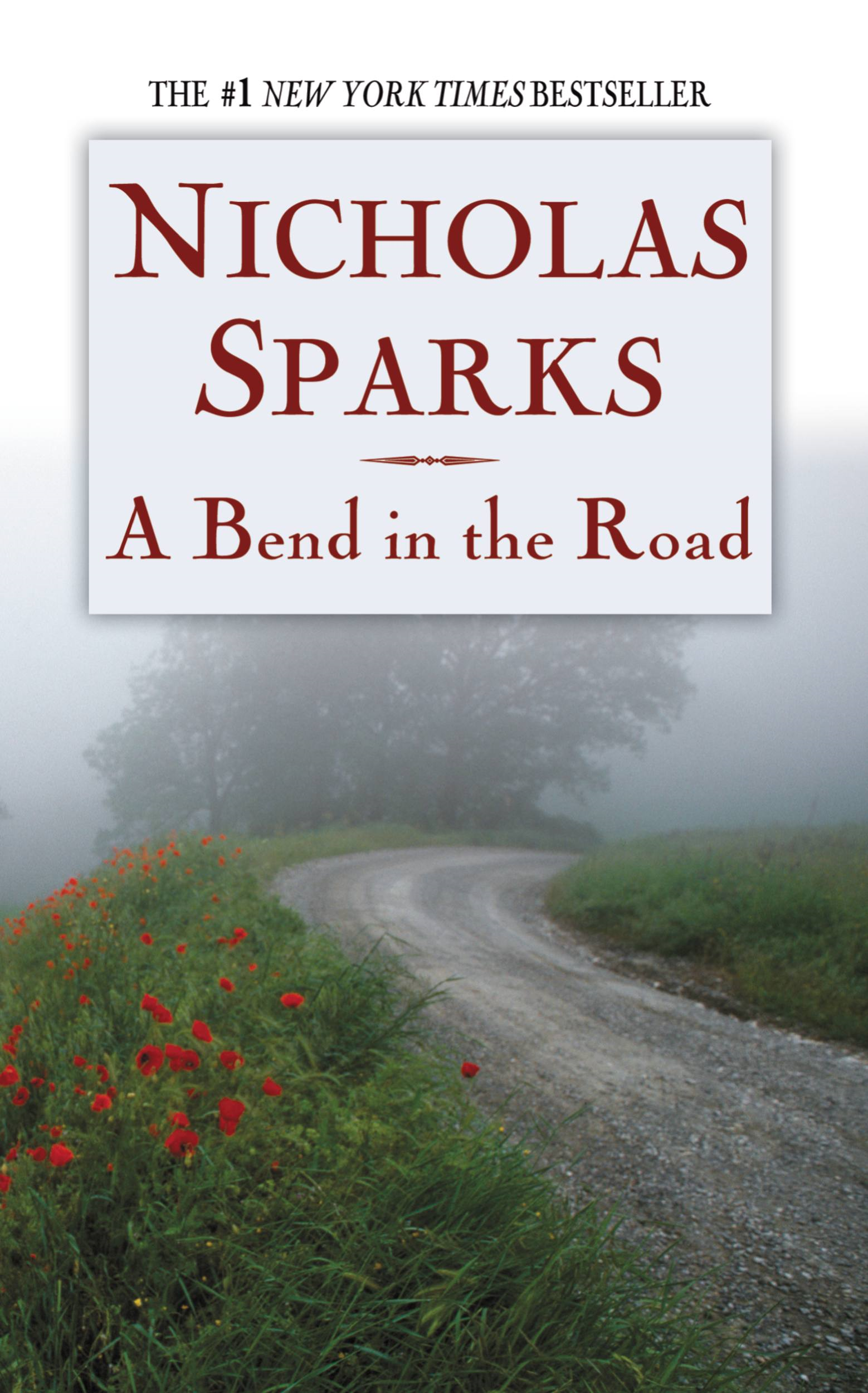 A Bend in the Road By: Nicholas Sparks