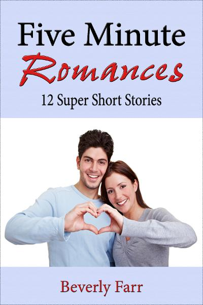 Five Minute Romances: 12 Super Short Stories
