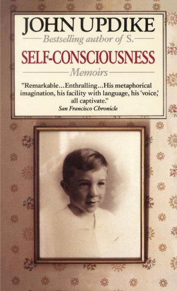 Self-Consciousness By: John Updike