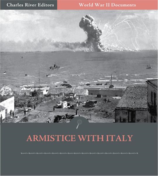 World War II Documents: Armistice with Italy (Illustrated Edition) By: U.S. Government