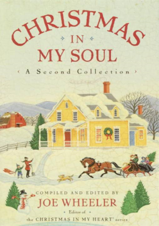 Christmas in My Soul: A Second Collection By: Joe Wheeler