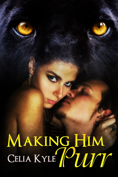 Making Him Purr By: Celia Kyle
