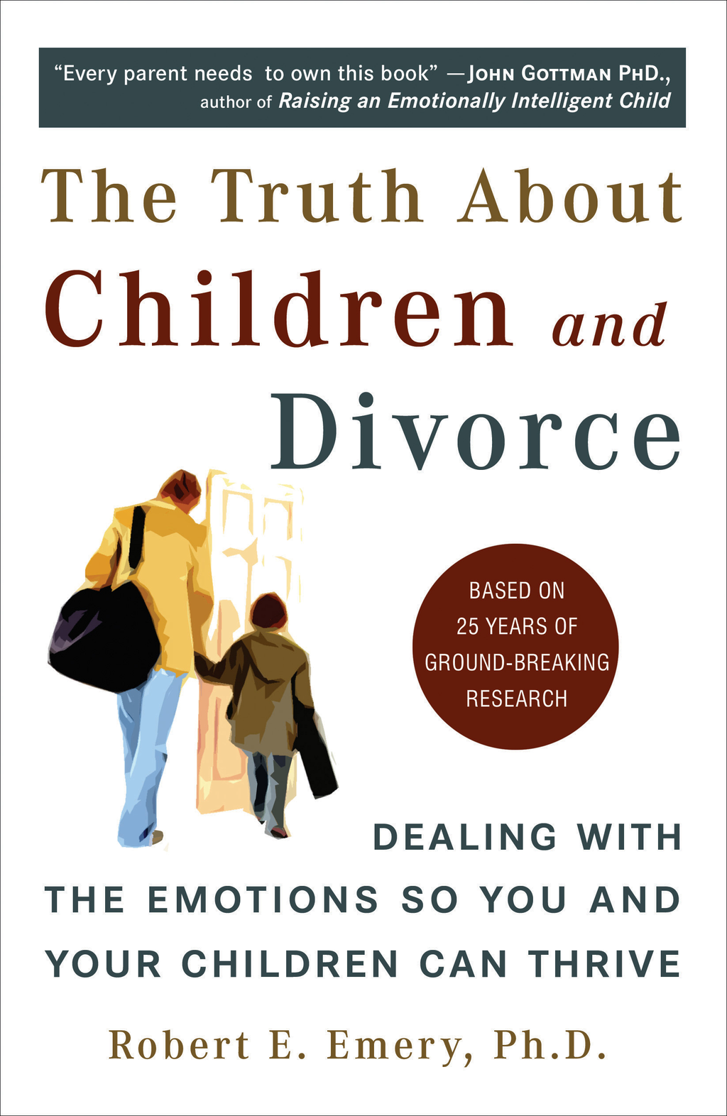The Truth About Children and Divorce By: Robert Emery