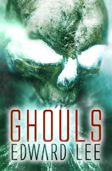 Ghouls By: Edward Lee
