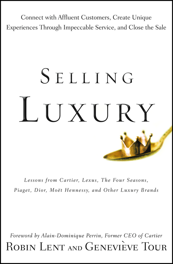 Selling Luxury By: Genevieve Tour,Robin Lent