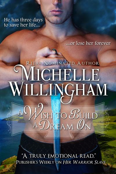 A Wish to Build a Dream On By: Michelle Willingham