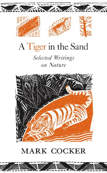 A Tiger in the Sand Selected Writings on Nature