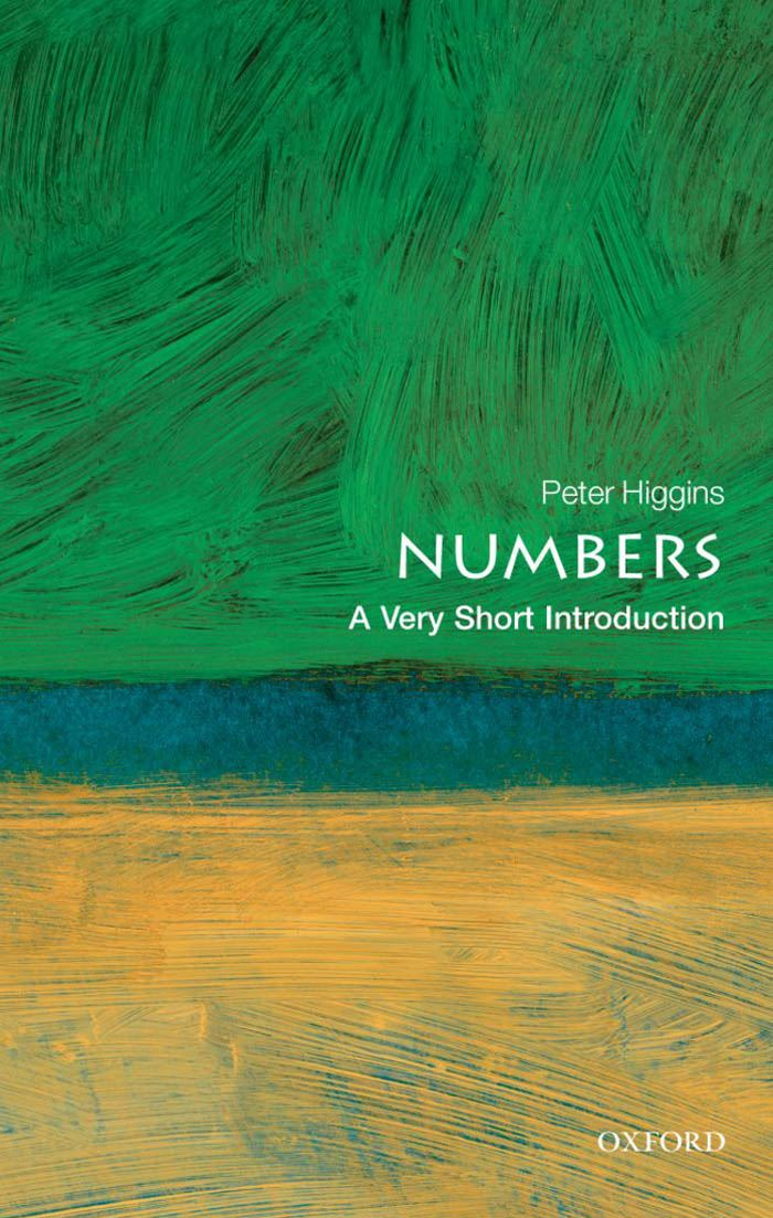 Numbers: A Very Short Introduction By: Peter M. Higgins