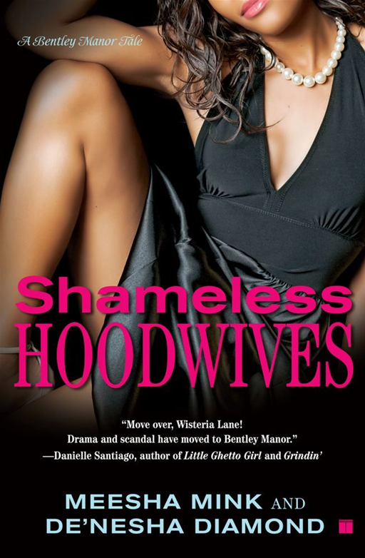 Shameless Hoodwives By: De'nesha Diamond,Meesha Mink