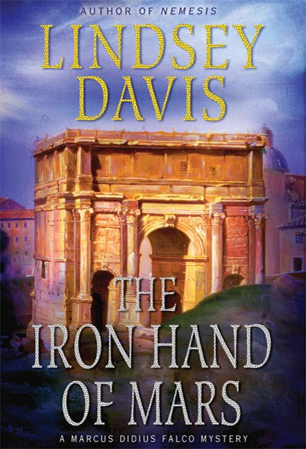 The Iron Hand of Mars By: Lindsey Davis