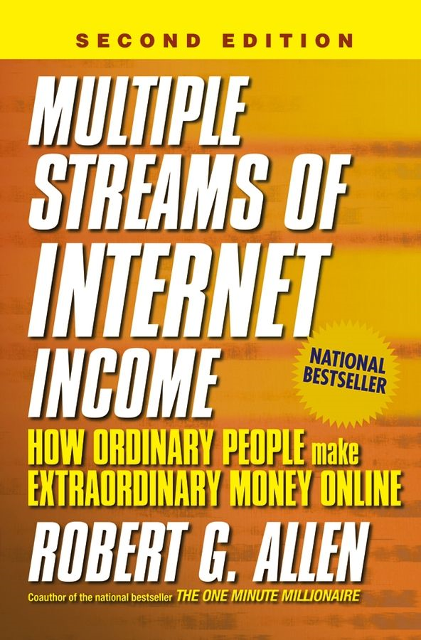 Multiple Streams of Internet Income By: Robert G. Allen