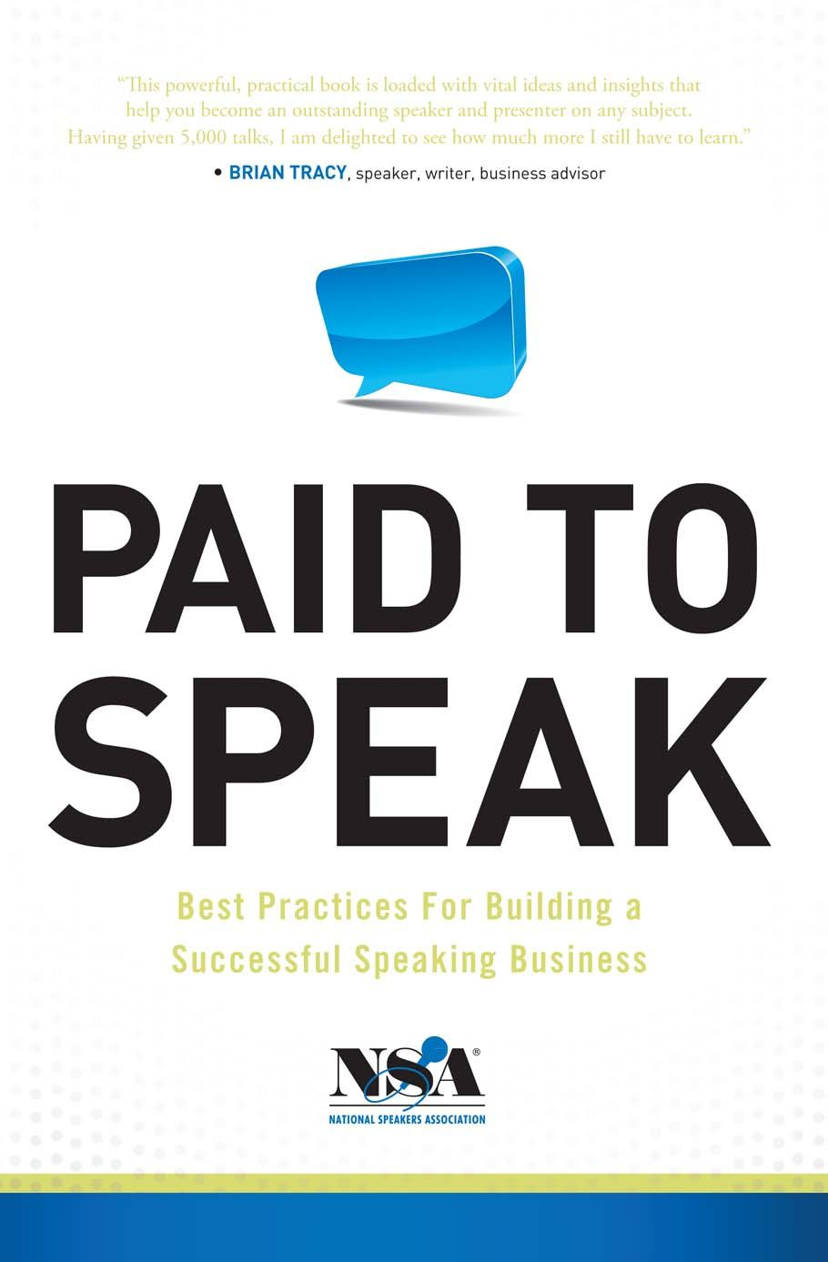 Paid To Speak: Best Practices For Building A Successful Speaking Business