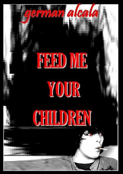 Feed Me Your Children