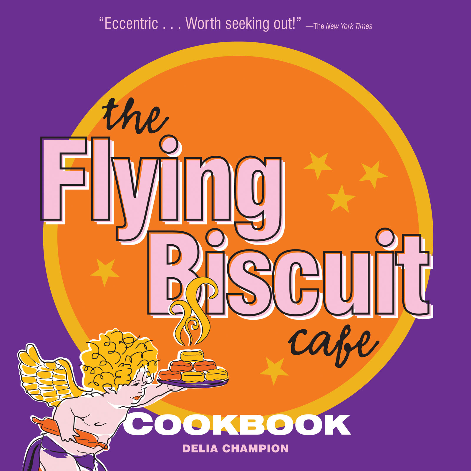 Flying Biscuit Cafe Cookbook By: Delia Champion