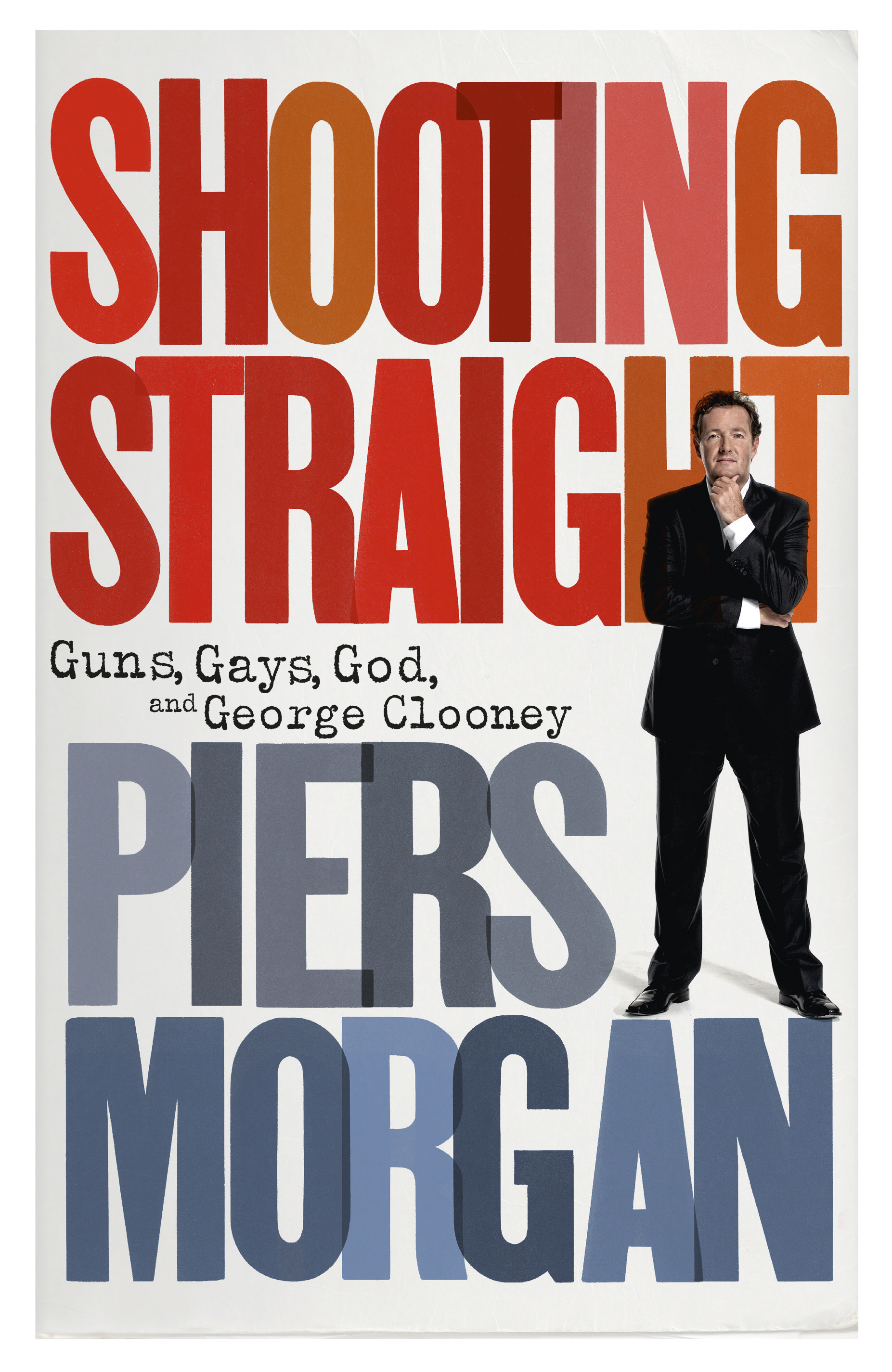 Shooting Straight Guns,  Gays,  God,  and George Clooney