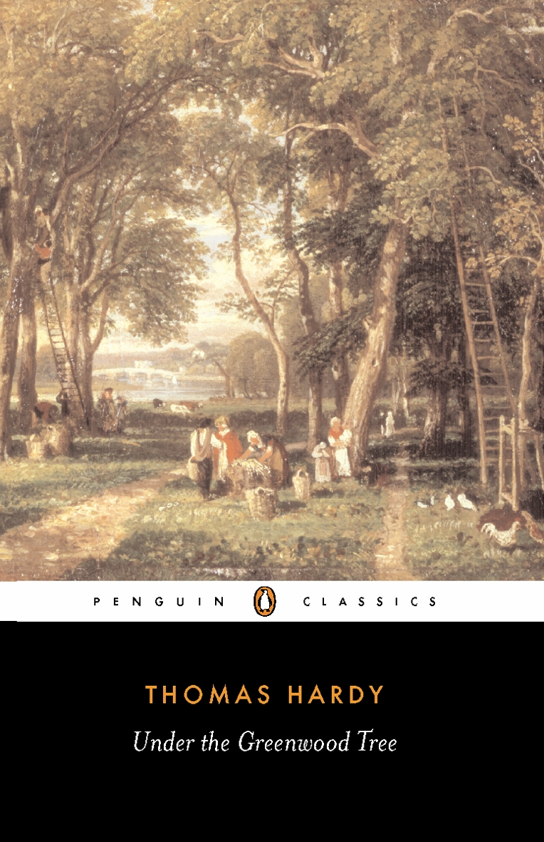 Under the Greenwood Tree By: Thomas Hardy