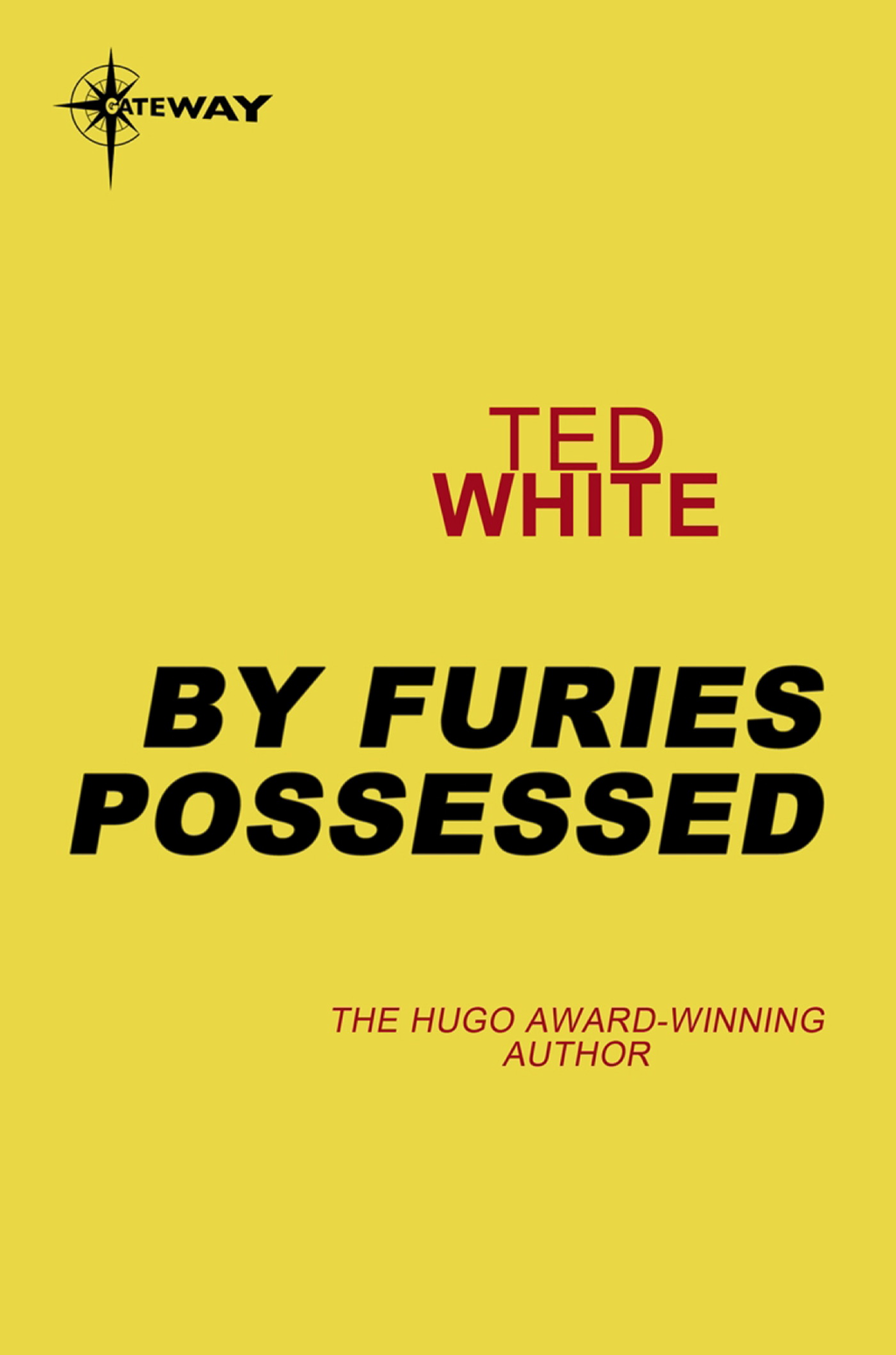 By Furies Possessed By: Ted White