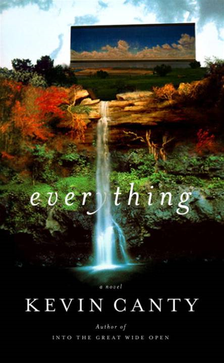 Everything By: Kevin Canty