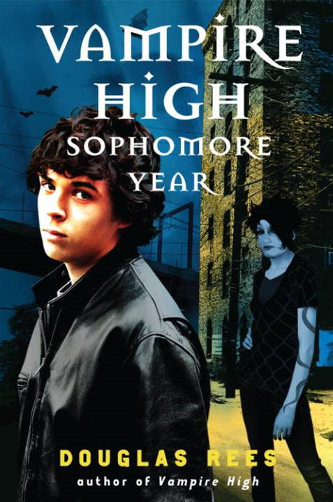 Vampire High: Sophomore Year By: Douglas Rees