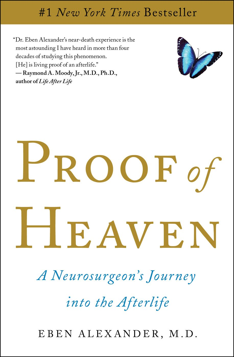 Proof of Heaven By: Eben, M.D. Alexander