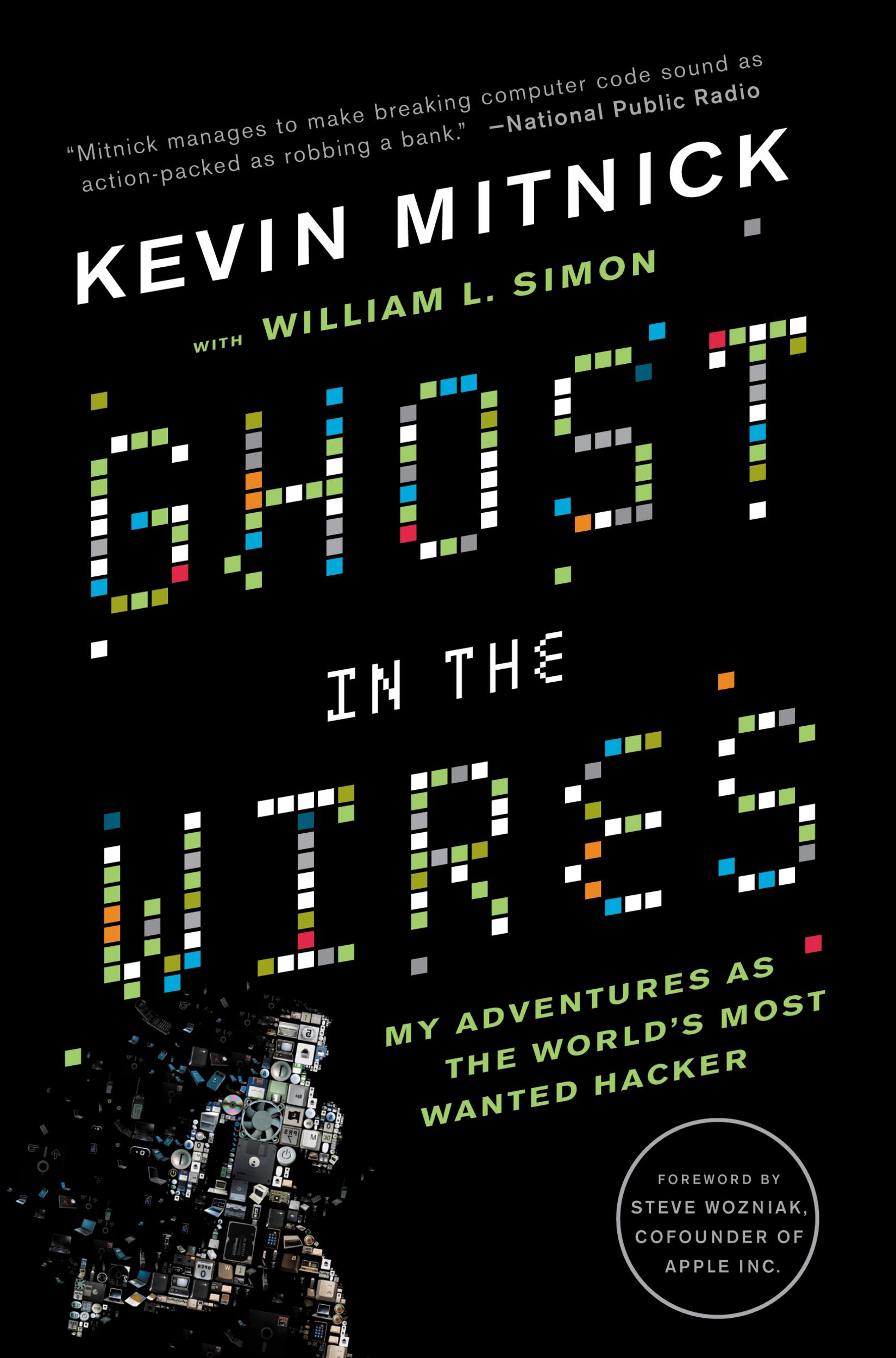 Ghost in the Wires By: Kevin Mitnick
