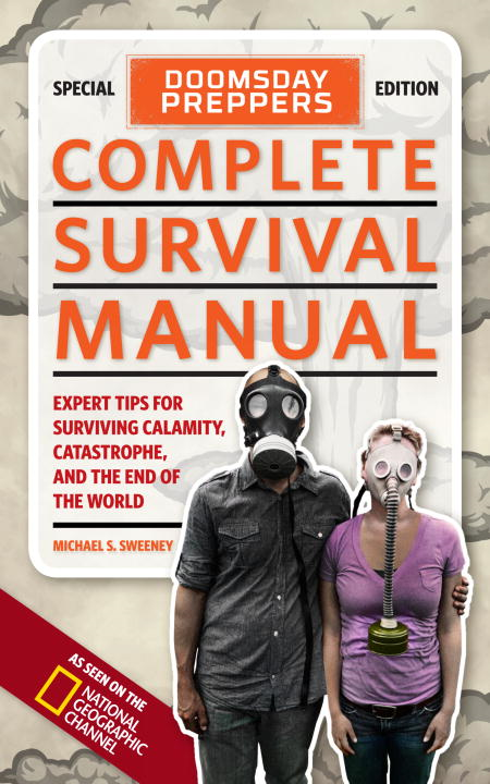 Doomsday Preppers Complete Survival Manual By: Michael Sweeney
