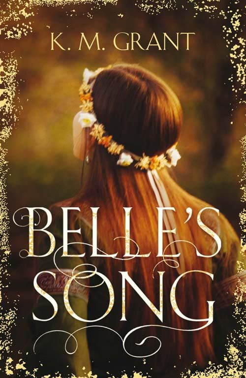 Belle's Song By: K.M. Grant