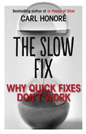 Picture of - The Slow Fix: Why Quick Fixes Dont Work (extract)