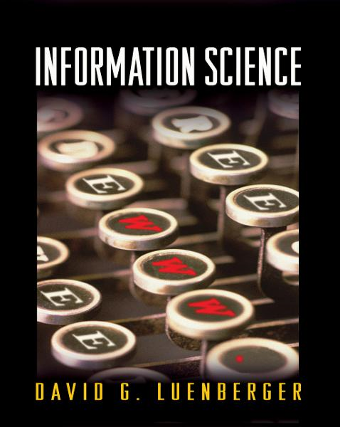 Information Science By: David G. Luenberger