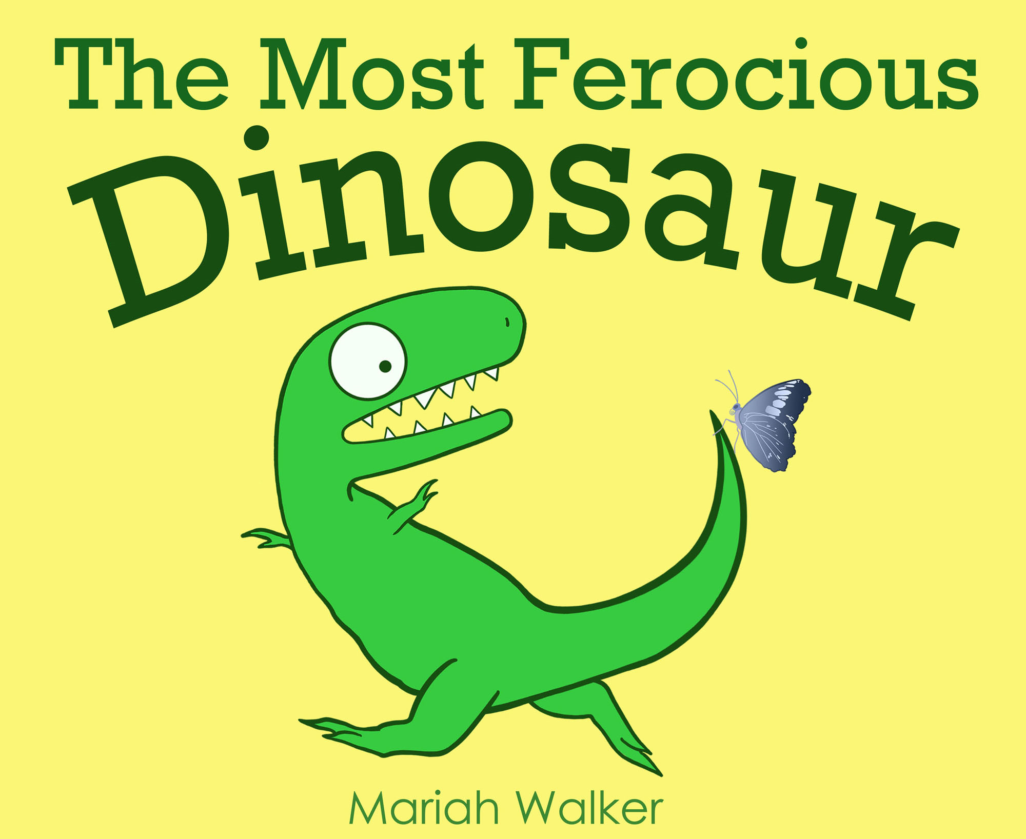 The Most Ferocious Dinosaur By: Mariah Walker