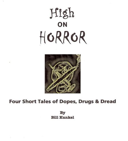 High on Horror: Four Short Tales of Dopes, Drugs, and Dread