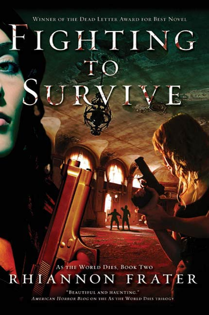 Fighting to Survive By: Rhiannon Frater