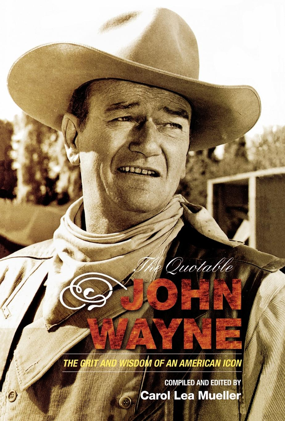 The Quotable John Wayne