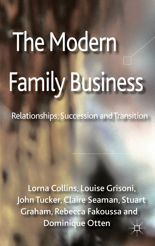 The Modern Family Business Relationships,  Succession and Transition
