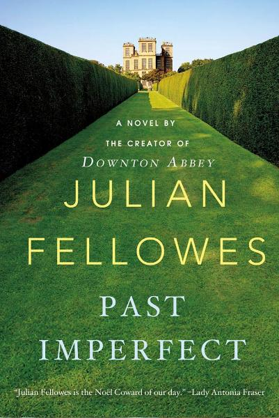 Past Imperfect By: Julian Fellowes