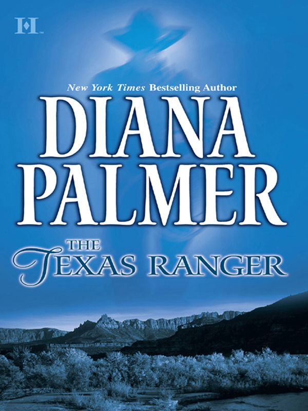 The Texas Ranger By: Diana Palmer