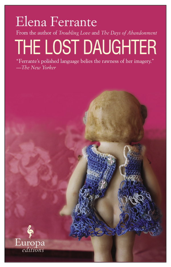 The Lost Daughter By: Elena Ferrante