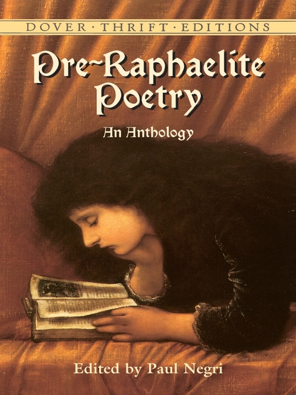 Pre-Raphaelite Poetry: An Anthology By: Paul Negri