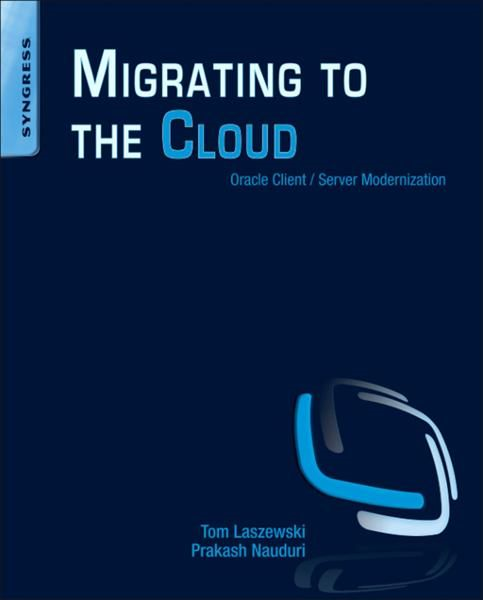 Migrating to the Cloud By: Prakash Nauduri,Tom Laszewski