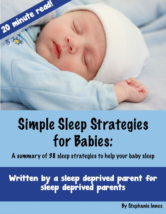 Simple Sleep Strategies for Babies: A summary of 38 sleep strategies to help your baby sleep