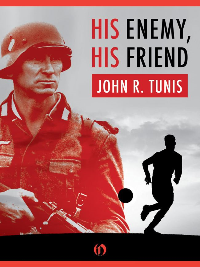 His Enemy, His Friend By: John R. Tunis