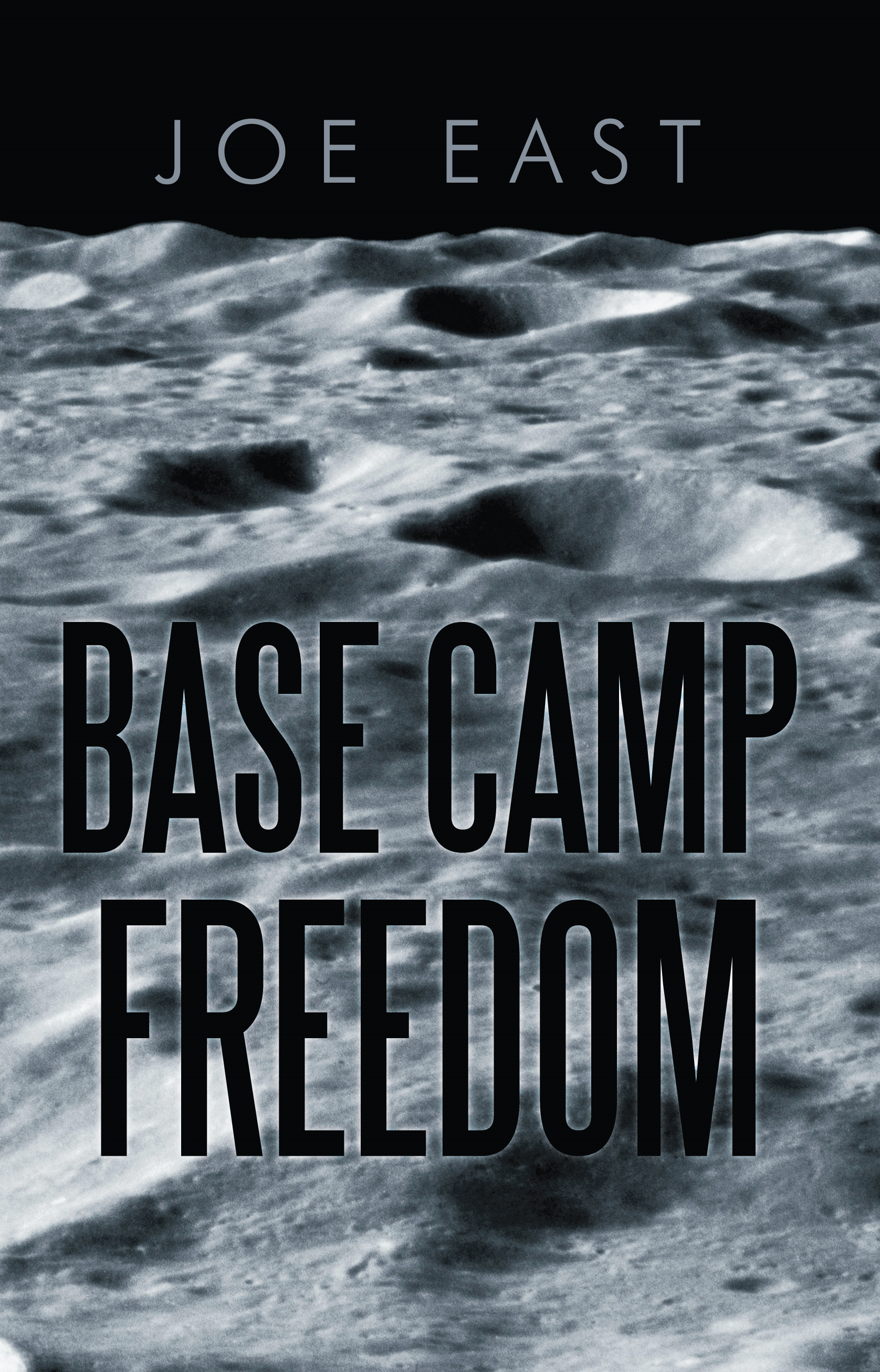 Base Camp Freedom By: Joe East
