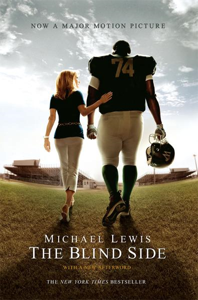 The Blind Side: Evolution of a Game (Movie Tie-in Edition) By: Michael Lewis