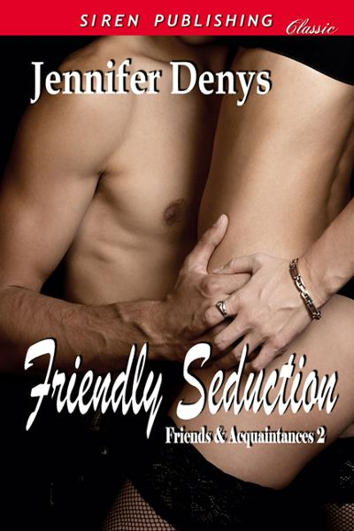 Friendly Seduction By: Denys, Jennifer