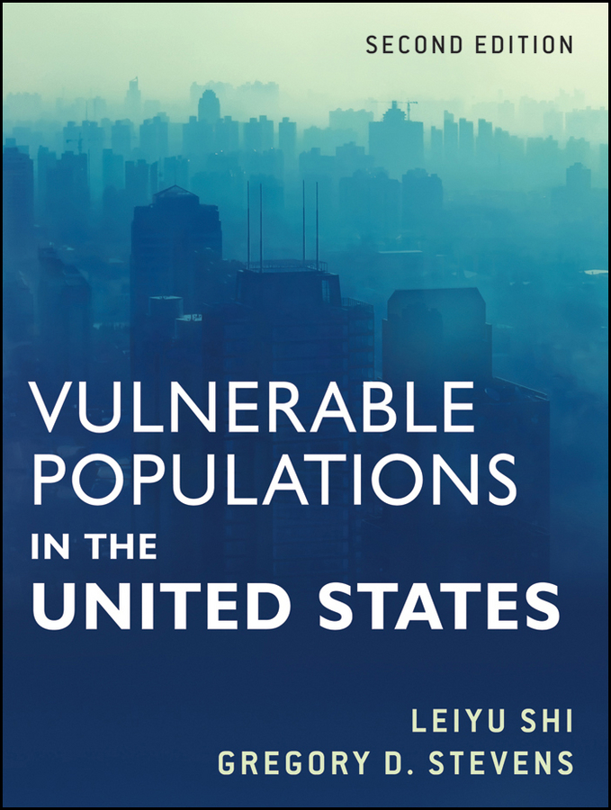 Vulnerable Populations in the United States By: Gregory D. Stevens,Leiyu Shi